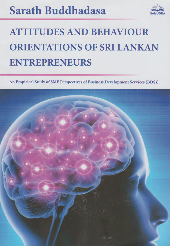ATTITUDES AND BEHAVIOUR PRIENTATION OF SRI LANKAN ENTREPRENEURS
