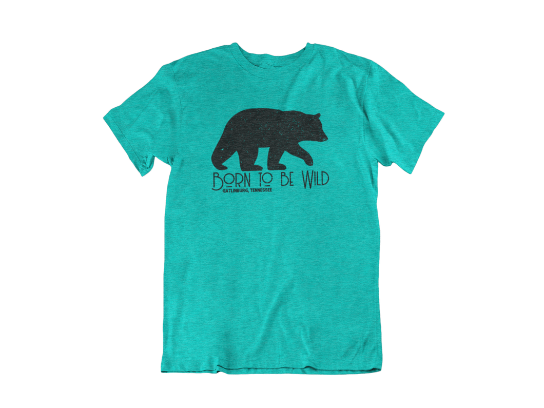 Born to Be Wild - Gatlinburg TN - Unisex short sleeve T-Shirt