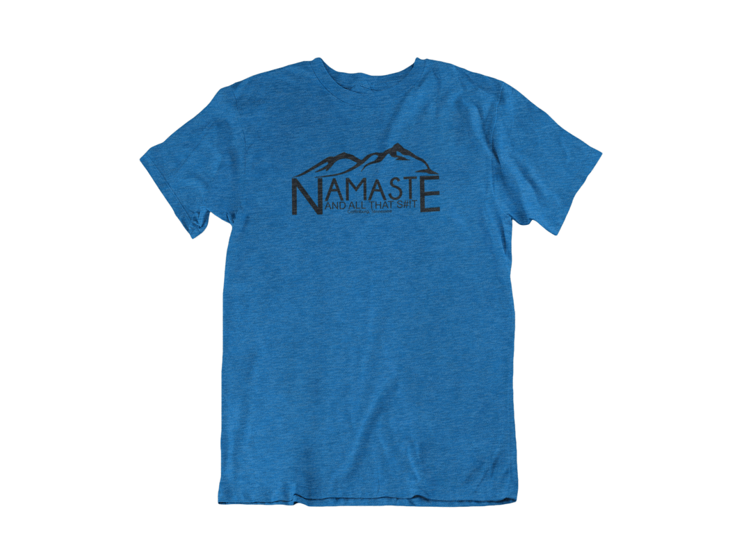 Namaste... and all that shit - Gatlinburg TN - Unisex short sleeve T-Shirt