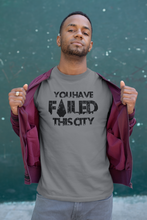 Load image into Gallery viewer, You have failed this City - Unisex short sleeve T-Shirt