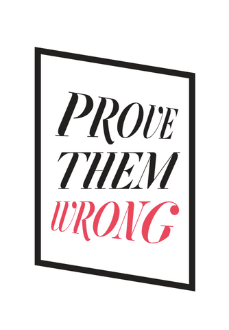 Inspirational Quote: 'Prove them Wrong' typography poster 1