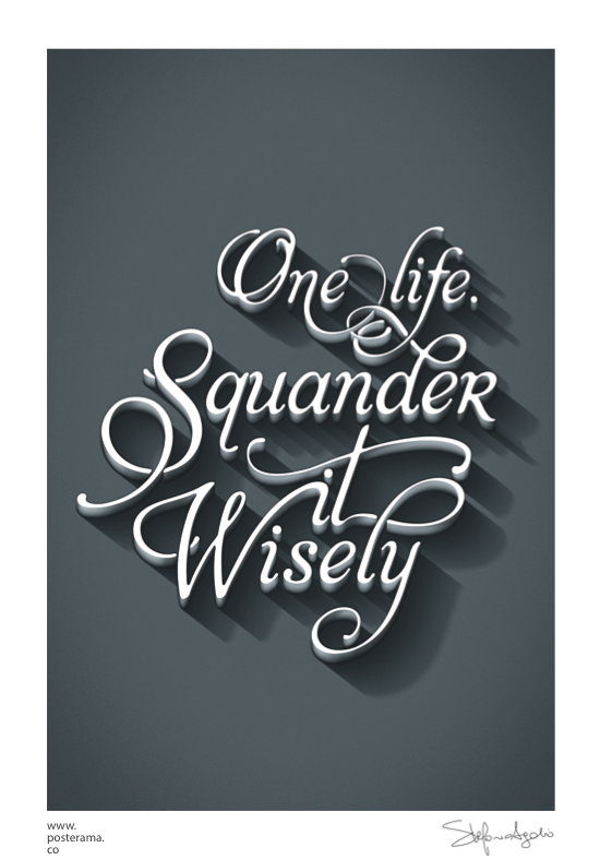 Inspirational quotes: One Life typography poster.