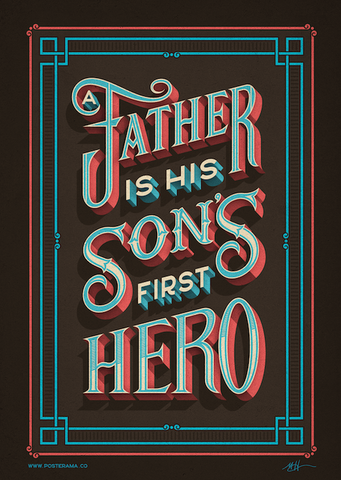 Birthday Gifts for Dad: Father is his sons first hero poster