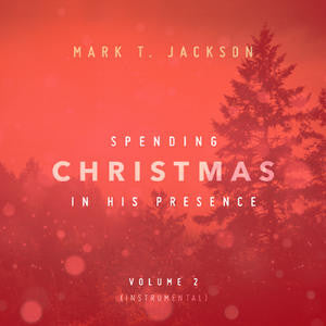 Spending Christmas In His Presence Vol. II Instrumental