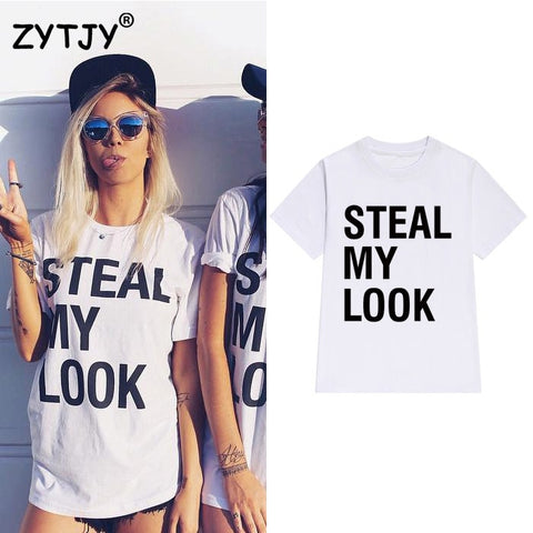 Steal my look Letters Print Women T-shirt