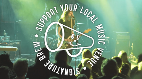 Signature Brew Support Your Local Music Venue
