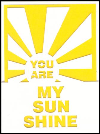 Yellow you are my sunshine lazer cut gift card