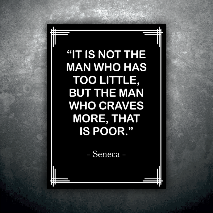 The man who craves more, that is poor
