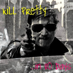 Kill Pretty - In 80 Days