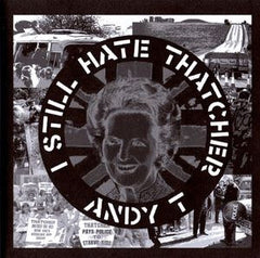 Andy T - I Still Hate Thatcher