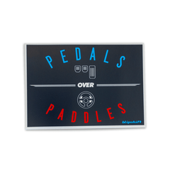 Pedals over Paddles Sticker