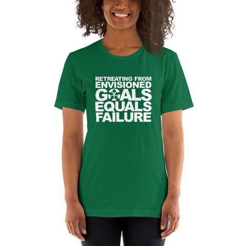 """RETREATING FROM ENVISIONED GOALS EQUALS FAILURE."""