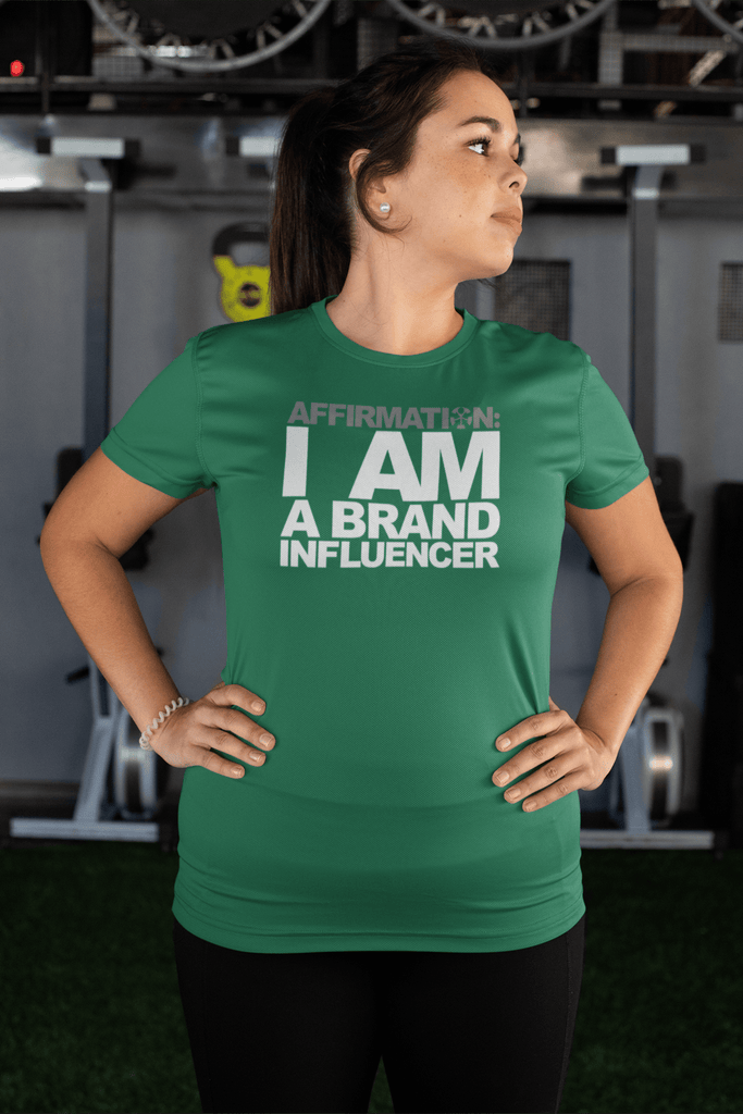 "AFFIRMATION: ""I AM A BRAND INFLUENCER"""