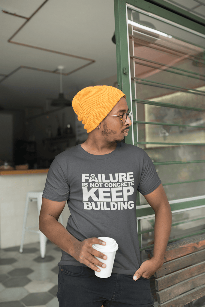 """FAILURE IS NOT CONCRETE, KEEP BUILDING"""