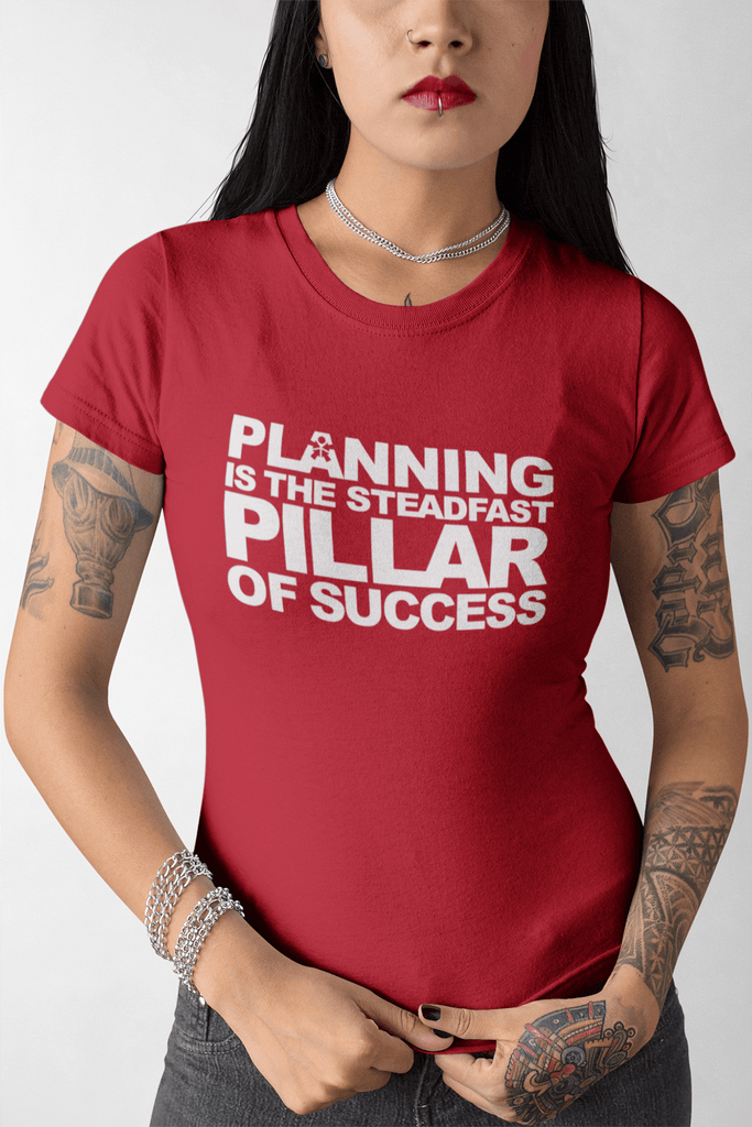 """PLANNING IS THE STEADFAST PILLAR OF SUCCESS."""