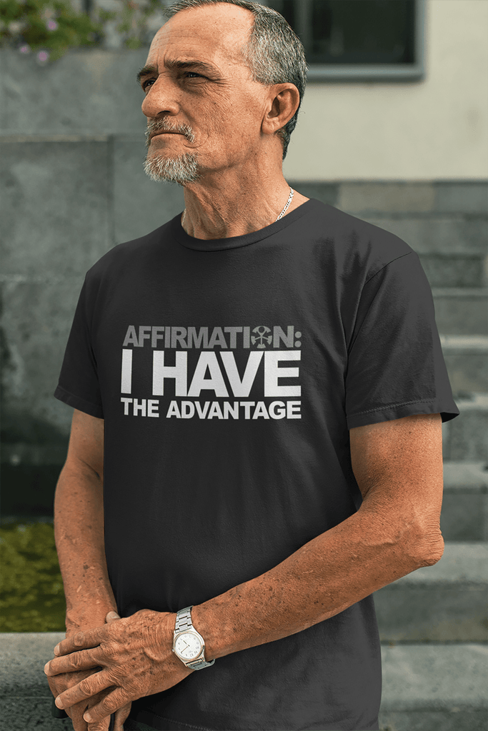 "AFFIRMATION: ""I HAVE THE ADVANTAGE"""