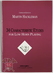 34 Characteristic Etudes for Low Horn Playing by Martin Hackleman