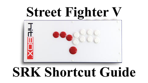 SFV SRK Shortcuts