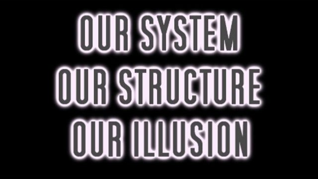 """our system our structure our illusion"" documentary banner"