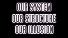 our system our structure our illusion documentary 2010 banner