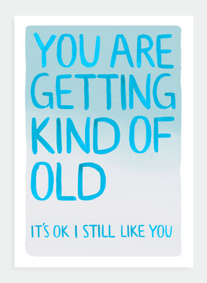You are getting old Card