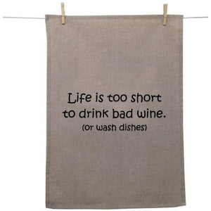 Tea towel LIFE TOO SHORT