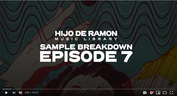 Creating Samples with Hijo De Ramon Sample Library - Breakdown Ep. 7