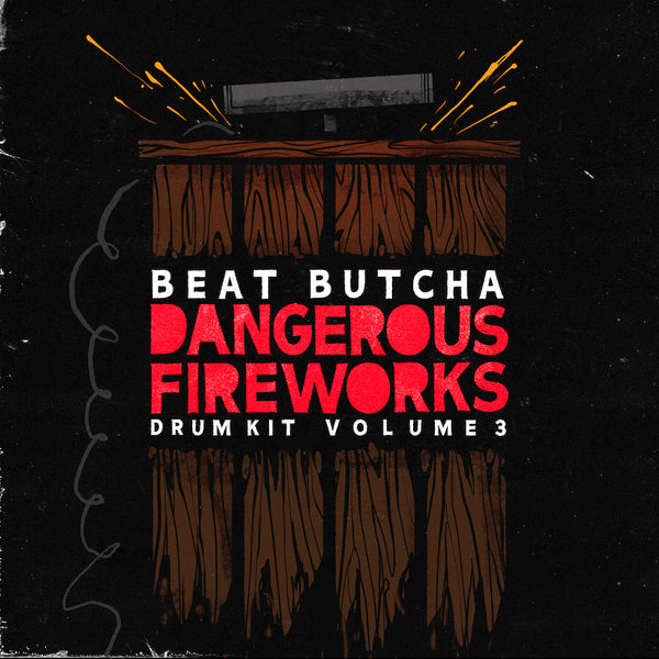 Beat Butcha - Dangerous Fireworks Vol. 3