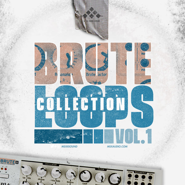 MSXII Sound Design - The Brute Loops Collection Vol. 1