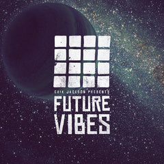 Erik Jackson Presents - Future Vibes (Digital Download)