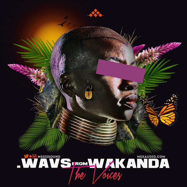 MSXII Sound Design - Voices From Wakanda (Sample Pack)