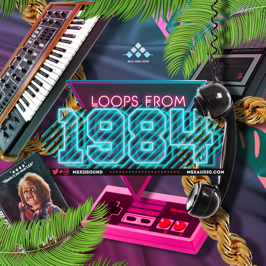 MSXII Sound Design - Loops From 1984