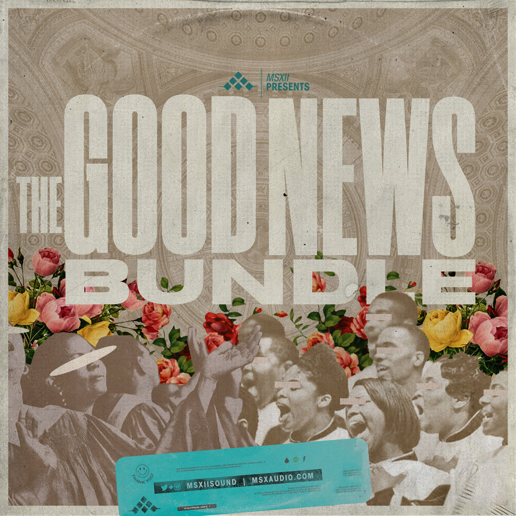 MSXII Sound Design - The Good News Gospel Bundle