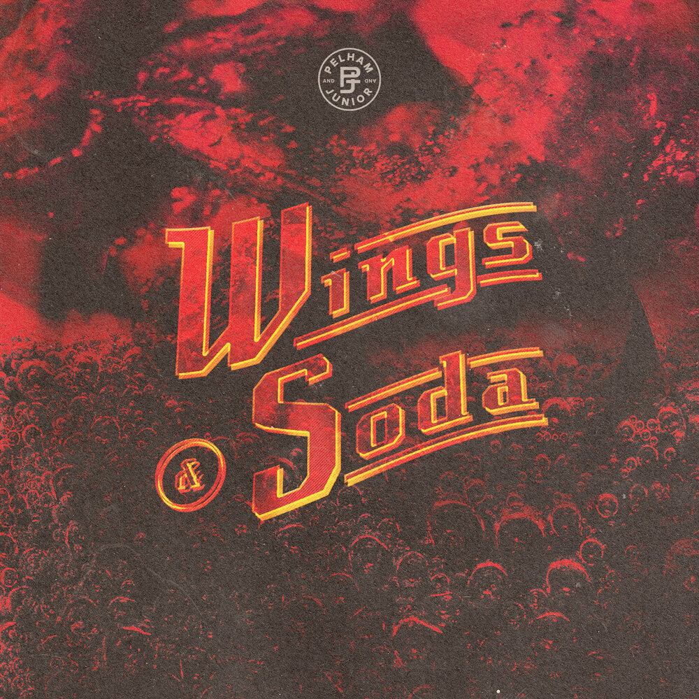 Pelham & Junior - Wings & Soda