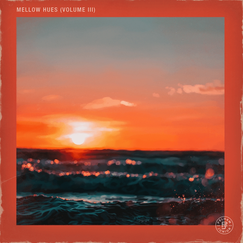 Pelham & Junior - Mellow Hues Vol. 3