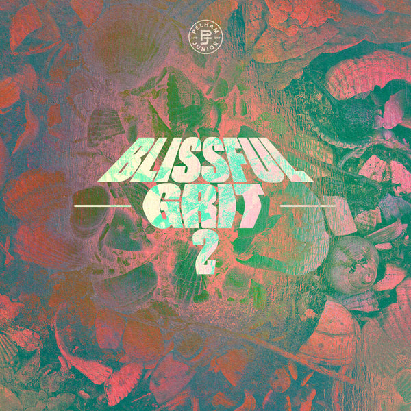 Pelham & Junior - Blissful Grit Vol. 2