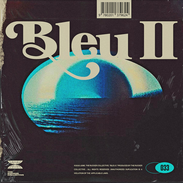The Rucker Collective 033: Bleu II