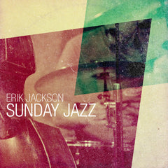 Erik Jackson Presents - Sunday Jazz (Digital Download)