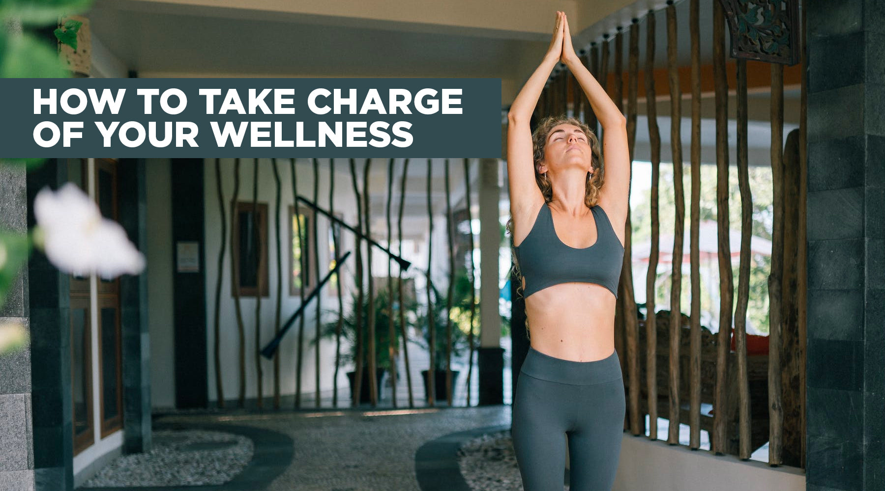 How to Take Charge of Your Wellness