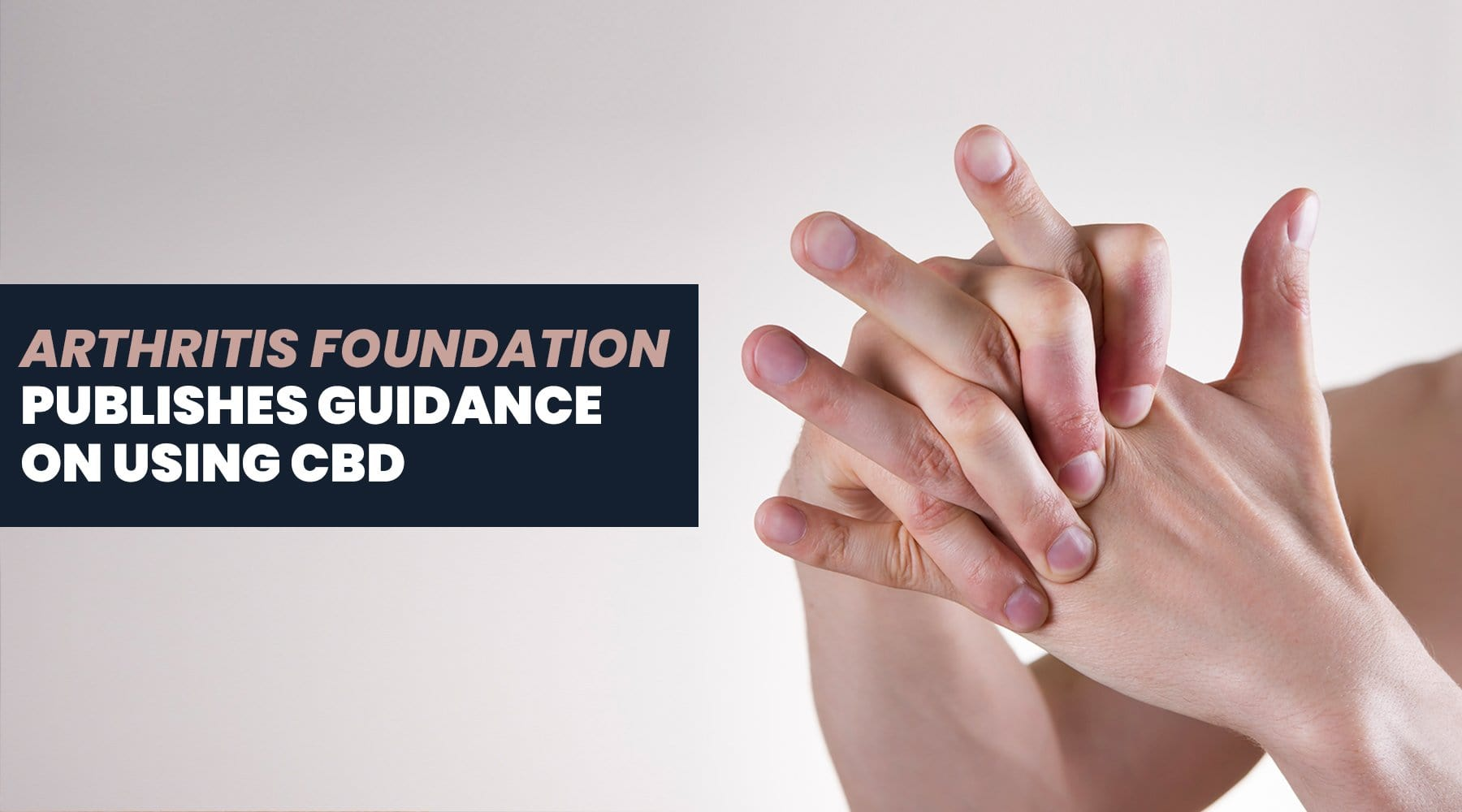 The First Ever Medical Guidance on Using CBD for Arthritis is Available Now!
