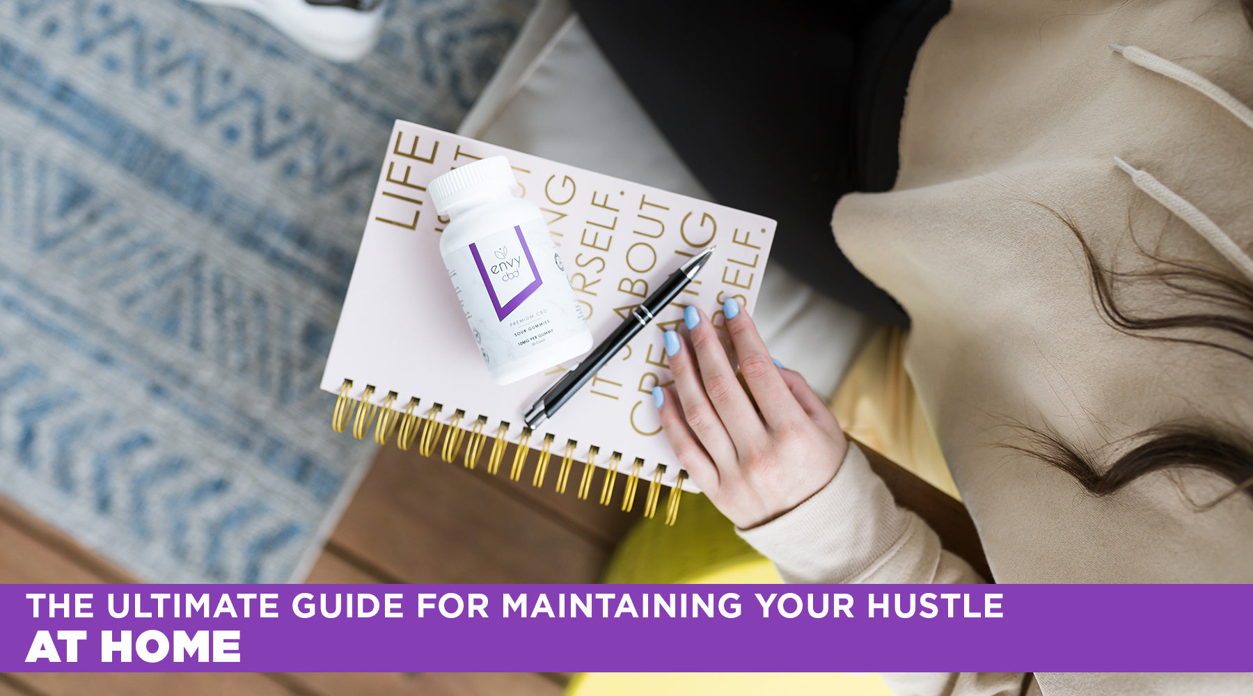 The Ultimate Guide to Maintaining Your Hustle - At Home