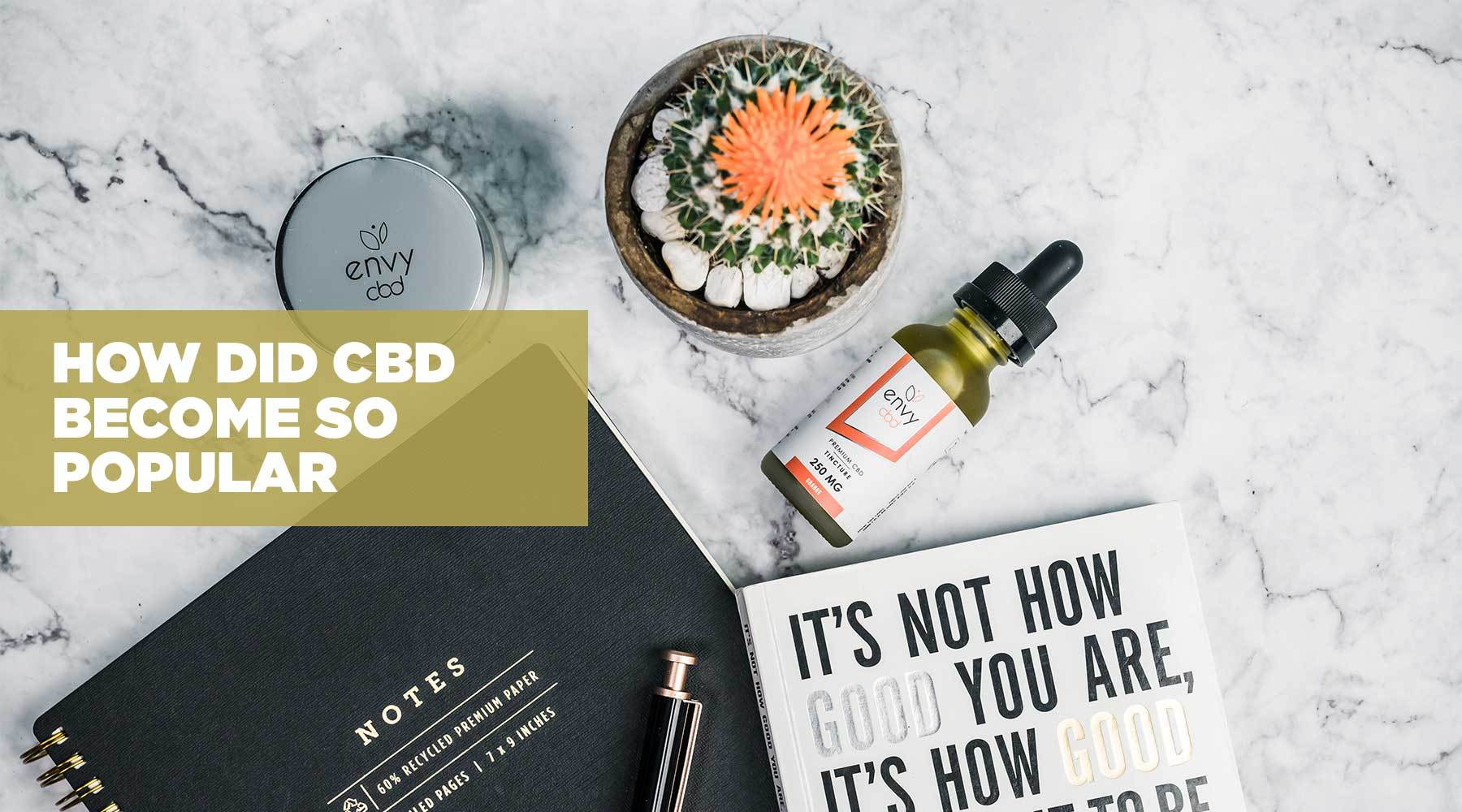 How Did CBD Become So Popular?