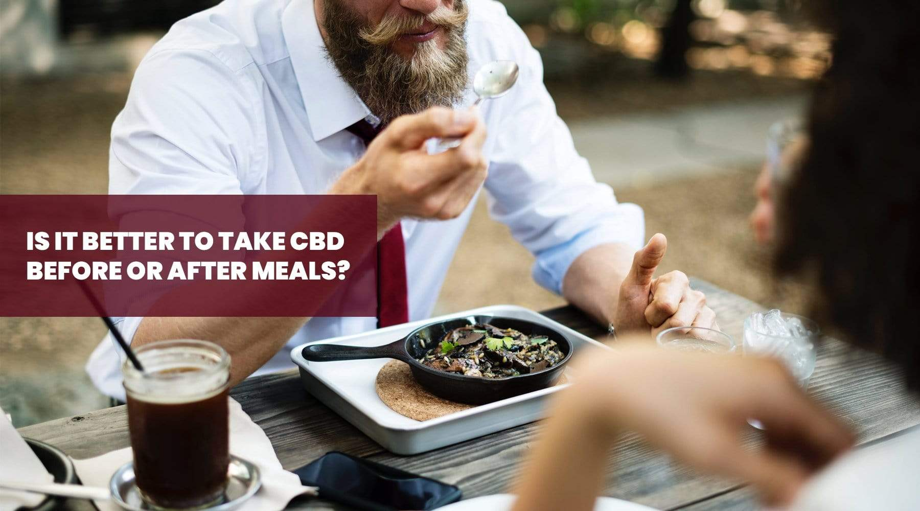 Is It Better to Take CBD Oil Before or After Meals?