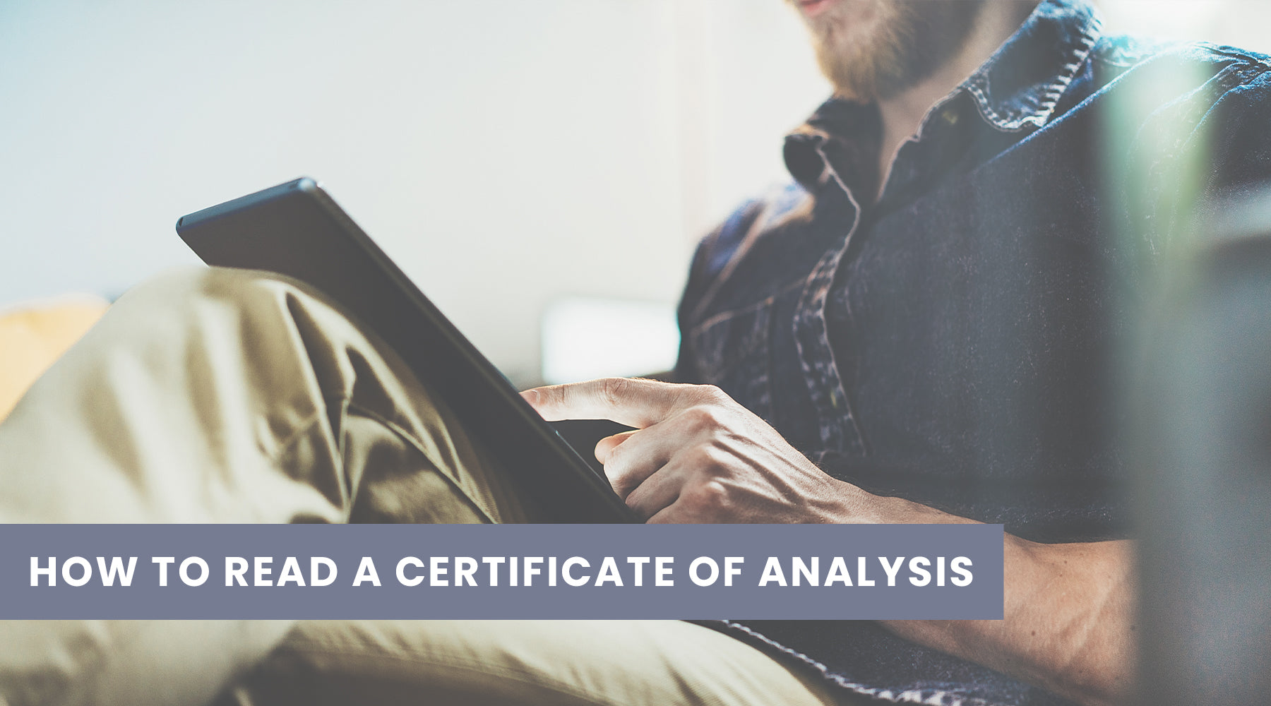 How to Read a Certificate of Analysis