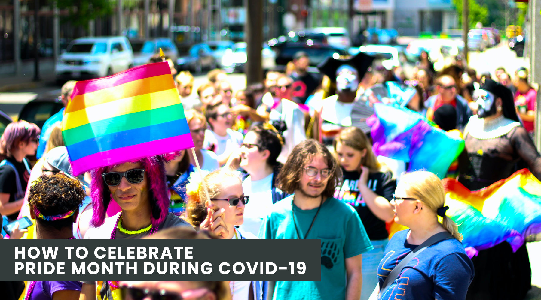 How to Celebrate Pride Month During COVID-19