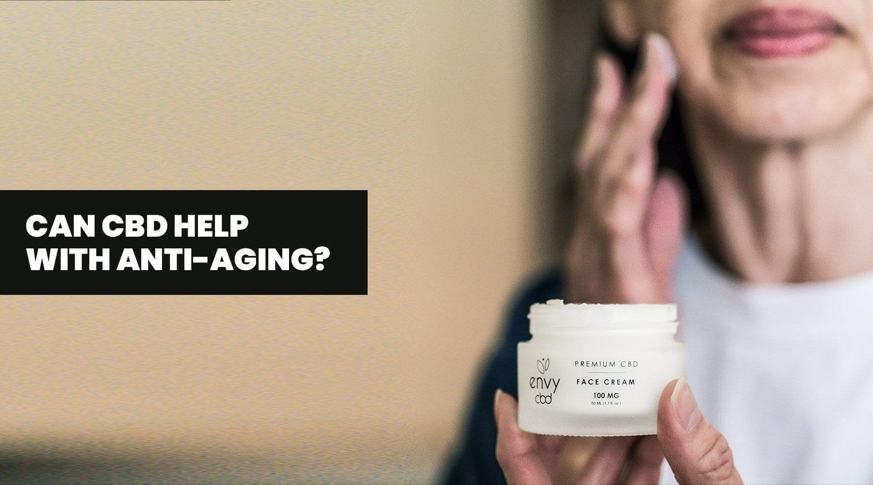 Can CBD Help With Anti-Aging?