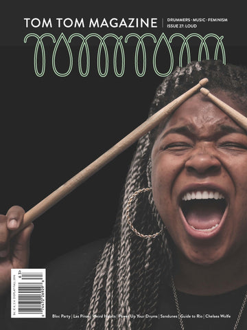 Tom Tom Magazine Issue 27: LOUD - Drummers | Music | Feminism: Shop Tom Tom