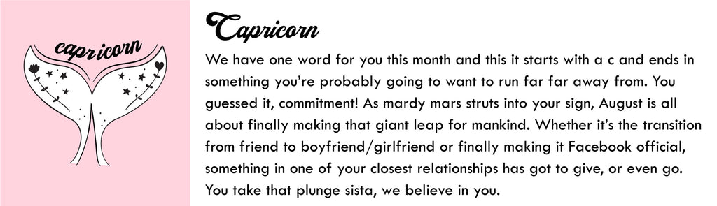 Capricorn August Horoscope | Skinnydip London