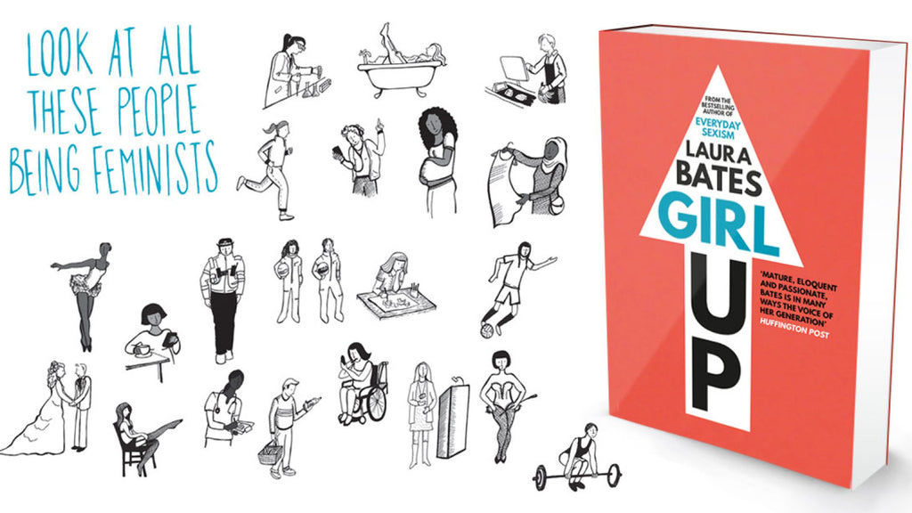 Girl Up Book By Laura Bates | Blog | Skinnydip London