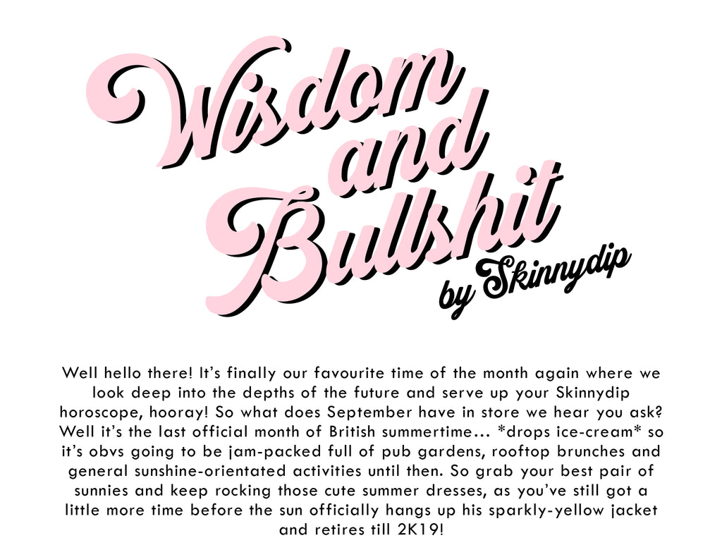 Wisdom & Bullshit: September Edition | Skinnydip London